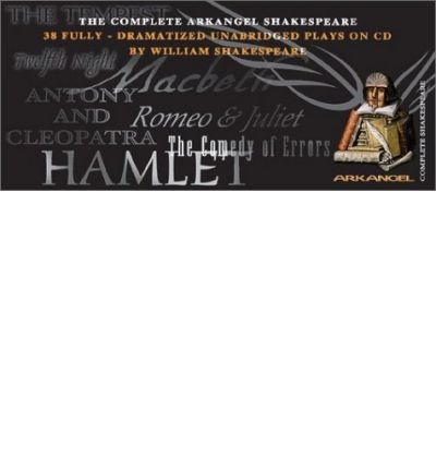 The Complete Arkangel Shakespeare by William Shakespeare Audio Book CD