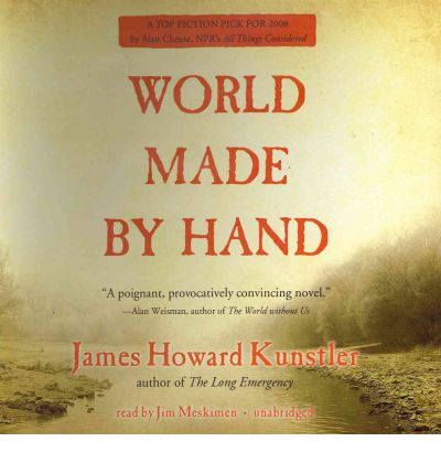 World Made by Hand by James Howard Kunstler Audio Book CD
