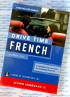 Learn French while you drive - 4 Audio CDs + Reference Guide - Drive Time