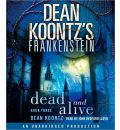 Dean Koontz's Frankenstein: Dead and Alive by Dean R Koontz AudioBook CD