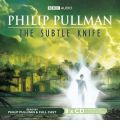 The Subtle Knife: Complete & Unabridged by Philip Pullman AudioBook CD