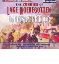 The Zombies of Lake Woebegotten by Harrison Geillor Audio Book CD