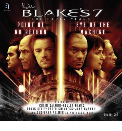 """Blake's 7"": Travis - Point of No Return/Avon - Eye of the Machine 1.2/1.3 by Ben Aaronovitch Audio"