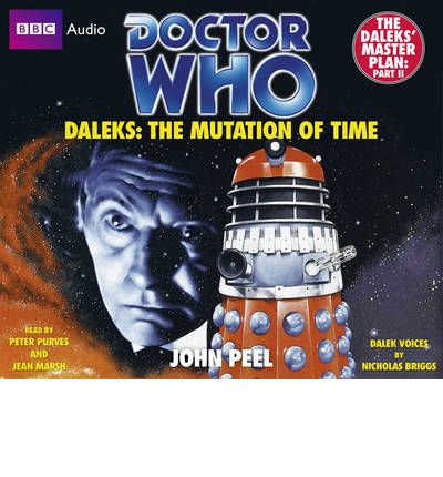 """Doctor Who"": Daleks - The Mutation of Time by John Peel AudioBook CD"
