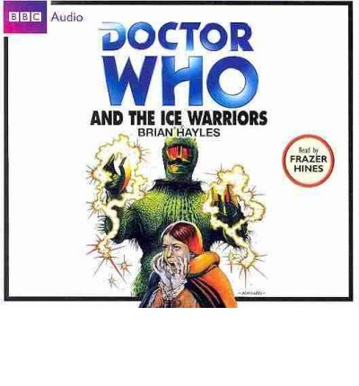 """Doctor Who"" and the Ice Warriors by Brian Hayles Audio Book CD"