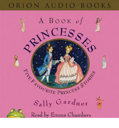A Book of Princesses by Sally Gardner AudioBook CD