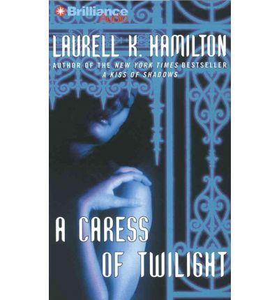 A Caress of Twilight by Laurell K Hamilton Audio Book CD