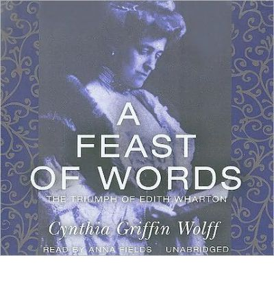 A Feast of Words by Cynthia Griffin Wolff AudioBook CD