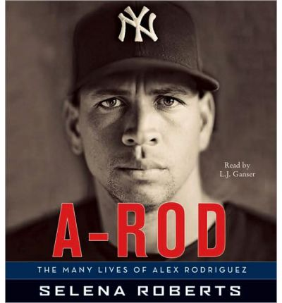 A-Rod by Selena Roberts Audio Book CD