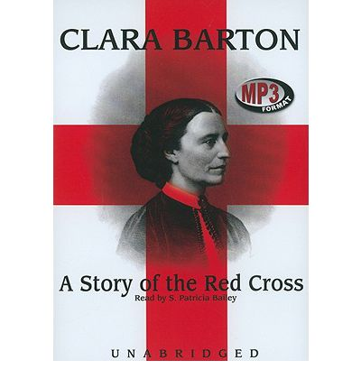 A Story of the Red Cross by Clara Barton Audio Book Mp3-CD