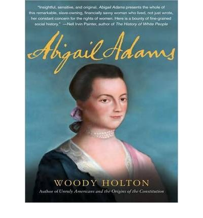 Abigail Adams by Woody Holton Audio Book CD
