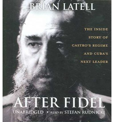 After Fidel by Brian Latell Audio Book CD