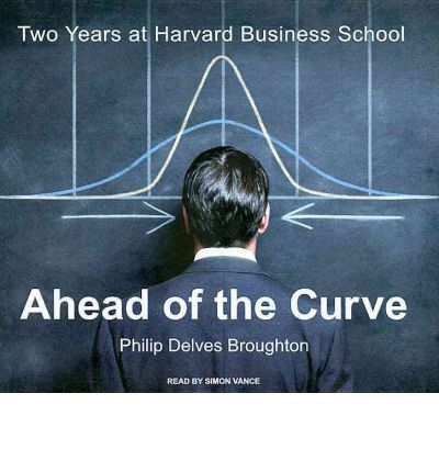 Ahead of the Curve by Philip Delves Broughton Audio Book CD