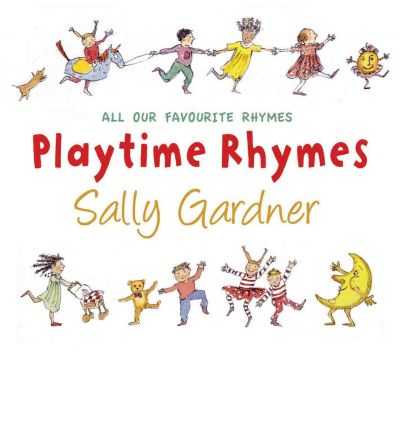 All Our Favourite Rhymes: All Our Favourite Rhymes v. 1 & 2 by Sally Gardner Audio Book CD