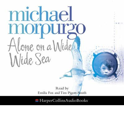 Alone on a Wide Wide Sea by Michael Morpurgo Audio Book CD