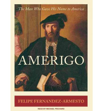 Amerigo by Felipe Fernandez-Armesto AudioBook Mp3-CD