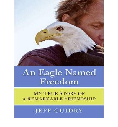 An Eagle Named Freedom by Jeff Guidry Audio Book Mp3-CD