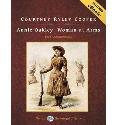 Annie Oakley by Courtney Ryley Cooper AudioBook CD
