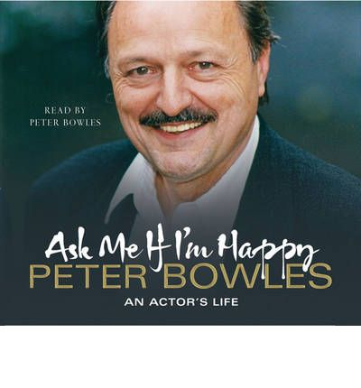 Ask Me If I'm Happy by Peter Bowles AudioBook CD