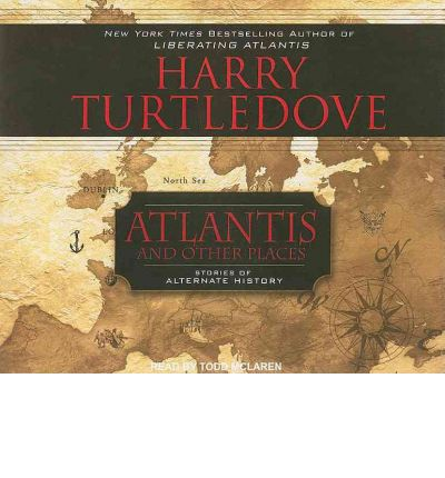 Atlantis and Other Places by Harry Turtledove Audio Book CD