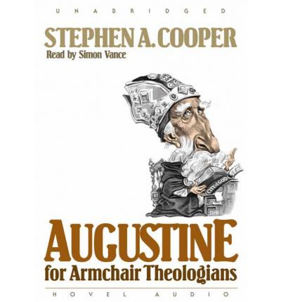 Augustine for Armchair Theologians by Stephen A Cooper AudioBook CD