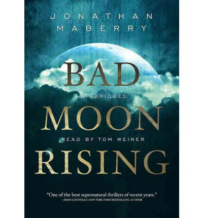Bad Moon Rising by Jonathan Maberry AudioBook CD