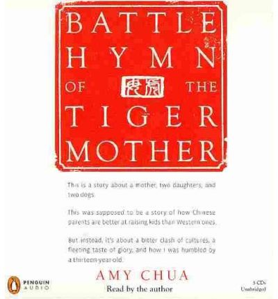 Battle Hymn of the Tiger Mother by Amy Chua Audio Book CD