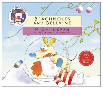 Beachmoles and Bellvine by Mick Inkpen AudioBook CD