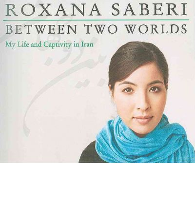 Between Two Worlds by Roxana Saberi AudioBook CD