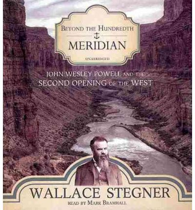 Beyond the Hundredth Meridian by Wallace Earle Stegner Audio Book CD