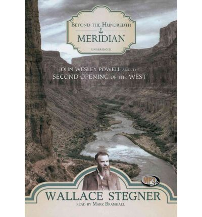 Beyond the Hundredth Meridian by Wallace Earle Stegner Audio Book Mp3-CD