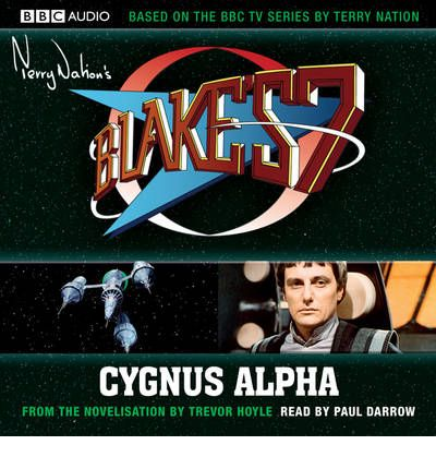 Blake's 7: Cygnus Alpha by Trevor Hoyle Audio Book CD
