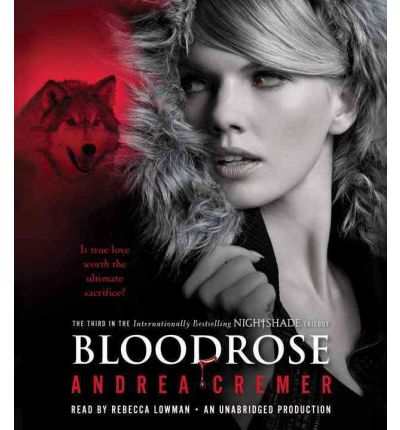 Bloodrose: A Nightshade Novel by Andrea Cremer AudioBook CD