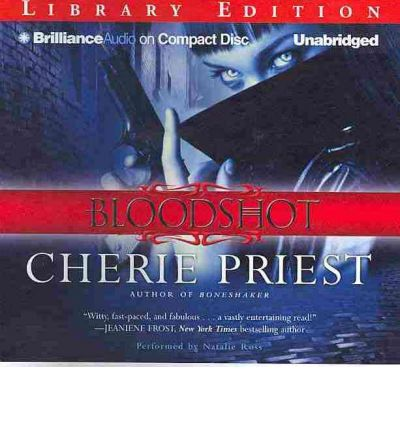 Bloodshot by Cherie Priest Audio Book CD