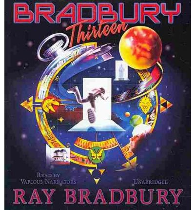 Bradbury Thirteen by Ray Bradbury Audio Book CD