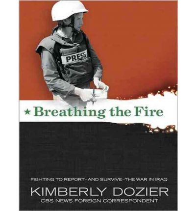 Breathing the Fire by Kimberly Dozier Audio Book CD