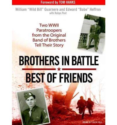 Brothers in Battle, Best of Friends by William Guarnere AudioBook CD