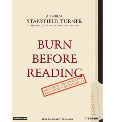 Burn Before Reading by Stansfield Turner Audio Book CD