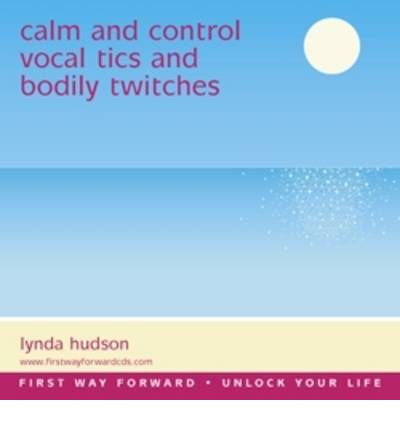 Calm and Control Vocal Tics and Bodily Twitches by Lynda Hudson AudioBook CD