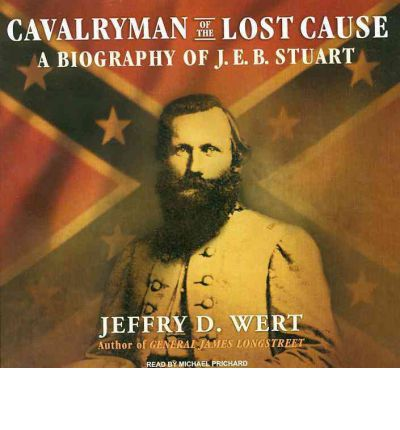 Cavalryman of the Lost Cause by Jeffry D. Wert Audio Book CD