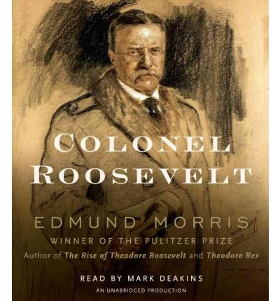 Colonel Roosevelt by Edmund Morris Audio Book CD