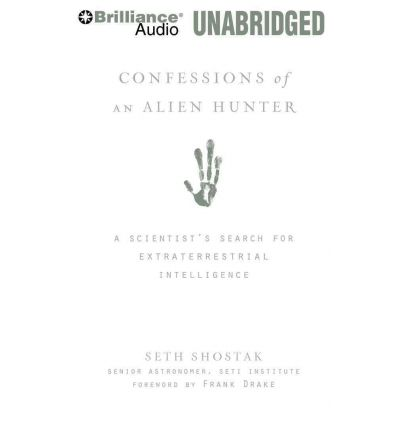 Confessions of an Alien Hunter by Dr Seth Shostak Audio Book CD