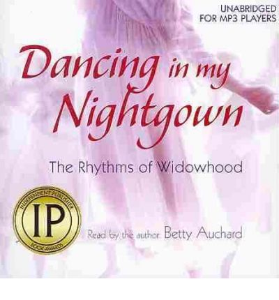 Dancing in My Nightgown by Betty Auchard Audio Book CD