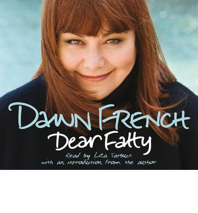 Dear Fatty by Dawn French AudioBook CD