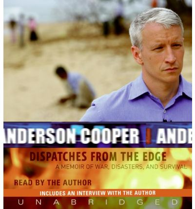 Dispatches from the Edge by Anderson Cooper Audio Book CD