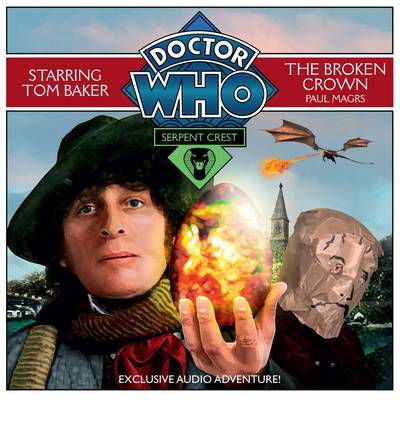 Doctor Who: Serpent Crest: The Broken Crown: Pt. 2 by  Audio Book CD