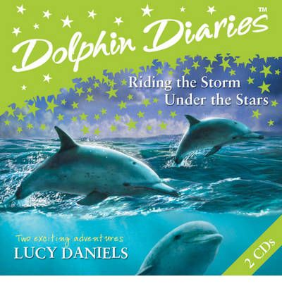 "Dolphin Diaries: ""Riding the Storm"" AND ""Under the Stars"" v. 2 by Lucy Daniels AudioBook CD"