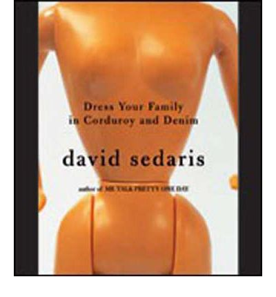 Dress Your Family in Corduroy and Denim by David Sedaris AudioBook CD