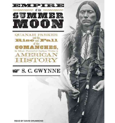 Empire of the Summer Moon by S.C. Gwynne Audio Book CD