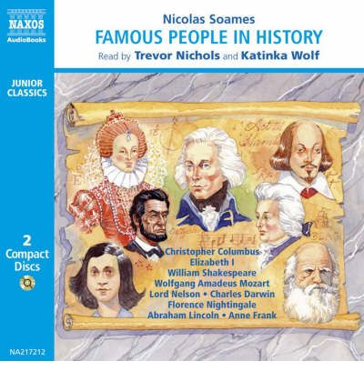 Famous People in History: v. 1 by Nicolas Soames Audio Book CD